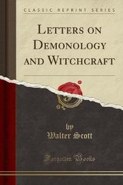 Letters on Demonology and Witchcraft (Classic Reprint) by Walter Scott