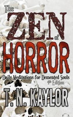 The Zen of Horror by T N Kaylor