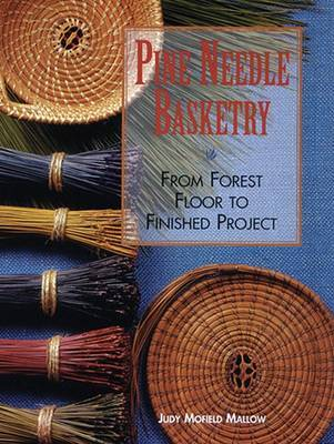 Pine Needle Basketry by Judy Mallow