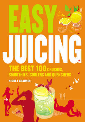 Easy Juicing by Nicola Graimes image