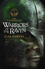 The Legendeer: Warriors of the Raven by Alan Gibbons image
