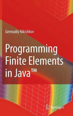 Programming Finite Elements in Java (TM) by Gennadiy P. Nikishkov image