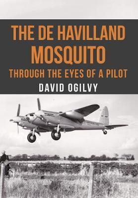 The de Havilland Mosquito by David Ogilvy