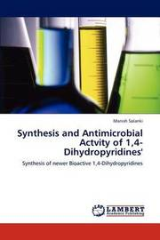 Synthesis and Antimicrobial Actvity of 1,4-Dihydropyridines' by Manish Solanki
