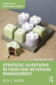 Strategic Questions in Food and Beverage Management by Roy C. Wood