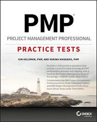 PMP Project Management Professional Practice Tests by Kim Heldman