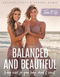 Tone It Up: Balanced and Beautiful by Katrina Scott