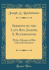 Sermons by the Late REV. Joseph; S. Buckminster by Joseph S Buckminster image