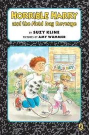Horrible Harry And The Field Day Revenge! by Suzy Kline