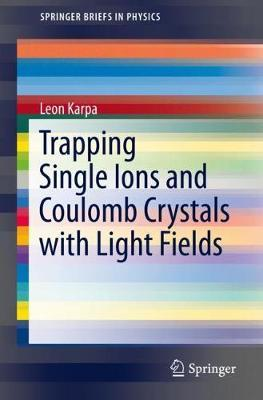 Trapping Single Ions and Coulomb Crystals with Light Fields by Leon Karpa image