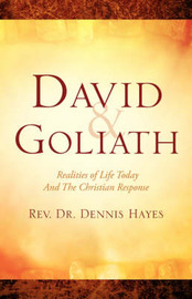 David & Goliath/ Realities of Life Today and the Christian Response by Dennis Hayes (University of Derby UK Visiting Porfessor Oxford Brookes University University of Derby, UK Visiting Porfessor, Oxford Brookes Universit image