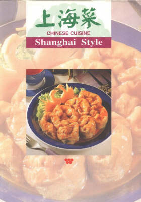 Chinese Cuisine: Shanghai Style by Lee Hwa Lin image