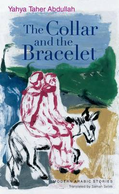 The Collar and the Bracelet by Yahya Taher Abdullah