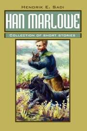 Han Marlowe: Collection of Short Stories by Hendrik E Sadi image