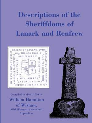 Descriptions of the Sheiffdoms of Lanark and Renfrew by William Hamilton
