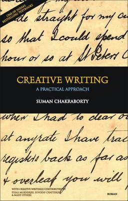 Creative Writing: A Practical Approach by Suman Chakraborty