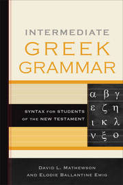 Intermediate Greek Grammar by David L Mathewson