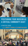 Positioning Your Museum as a Critical Community Asset