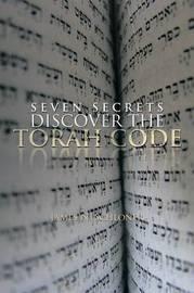 Seven Secrets Discover the Torah Code by James N Schloner