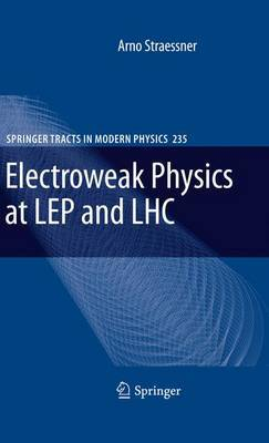 Electroweak Physics at LEP and LHC by Arno Straessner image