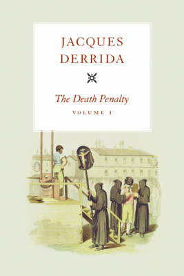 The Death Penalty: v. 1 by Jacques Derrida