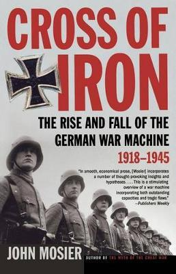The Rise and Fall of the German War Machine, 1918-1945 by John Mosier image