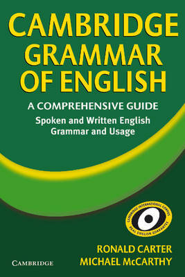 Cambridge Grammar of English: A Comprehensive Guide by Ronald Carter