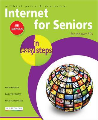 Internet for Seniors in Easy Steps by Michael Price image