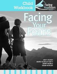 Facing Your Fears: Group Therapy for Managing Anxiety in Children with High-Functioning Autism Spectrum Disorders by Judith A. Reaven