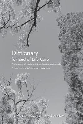 Dictionary for End of Life Care by Dr John Ashfield Phd