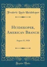 Huidekoper, American Branch by Frederic Louis Huidekoper