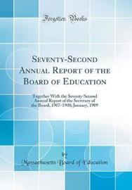 Seventy-Second Annual Report of the Board of Education by Massachusetts Board of Education