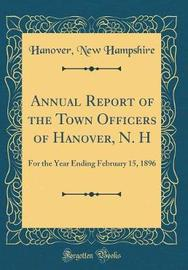 Annual Report of the Town Officers of Hanover, N. H by Hanover New Hampshire image