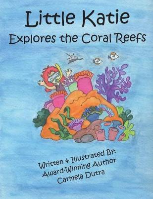 Little Katie Explores the Coral Reefs by Carmela Dutra image