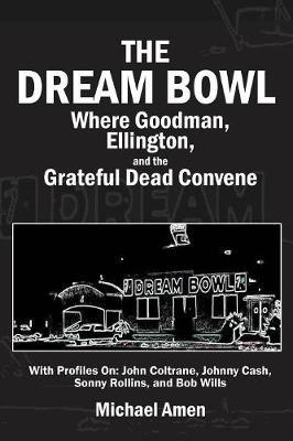 The Dream Bowl by Michael Amen