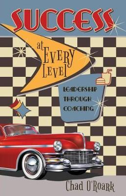 Success at Every Level by Chad O'Roark