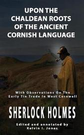 Upon the Chaldean Roots of the Ancient Cornish Language by Kelvin I. Jones image