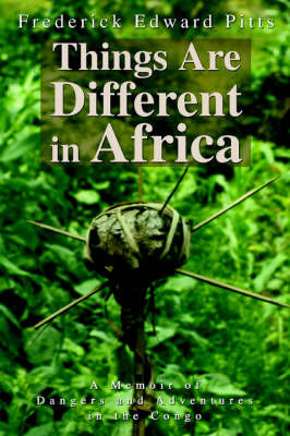 Things Are Different in Africa by Frederick Edward Pitts image
