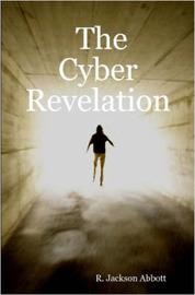 The Cyber Revelation by R., Jackson Abbott image