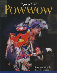 Spirit of Powwow by Kay Johnston