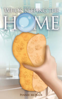 Who's Keeping the Home by Pennie McNair image