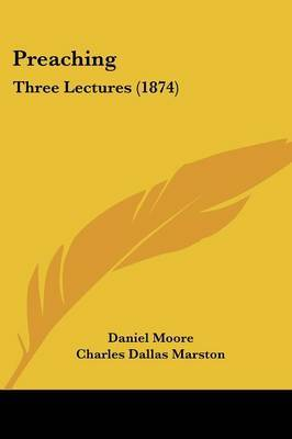 Preaching: Three Lectures (1874) by Charles Dallas Marston image