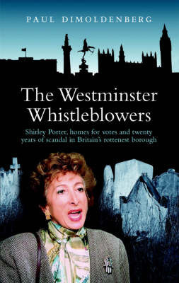The Westminster Whistleblowers by Paul Dimoldenberg