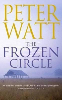 The Frozen Circle by Peter Watt