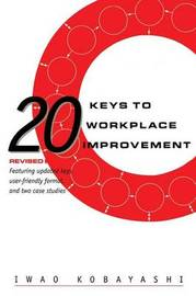 20 Keys to Workplace Improvement by Iwao Kobayashi