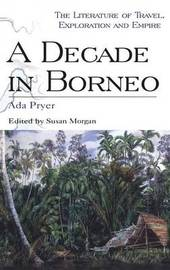 A Decade in Borneo by Ada Pryer image