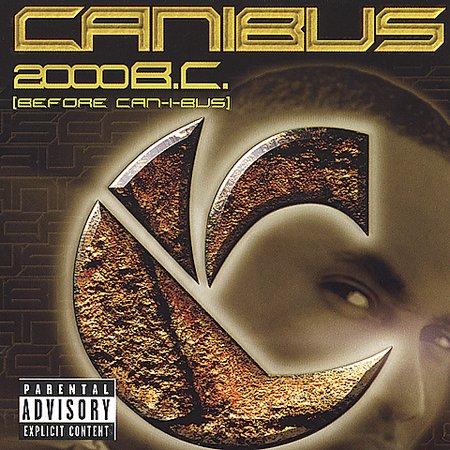 2000 B.C. (Before Can-I-Bus) [Explicit Lyrics] by Canibus image