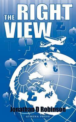 The Right View by Jonathan, D Robinson