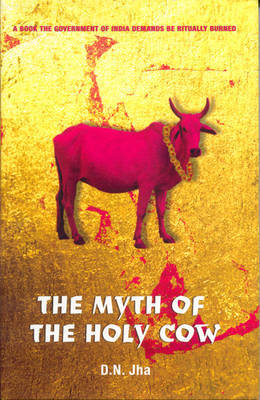 The Myth of the Holy Cow by Dwijendra Narayan Jha image