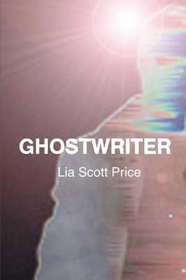 Ghostwriter by Lia Scott Price